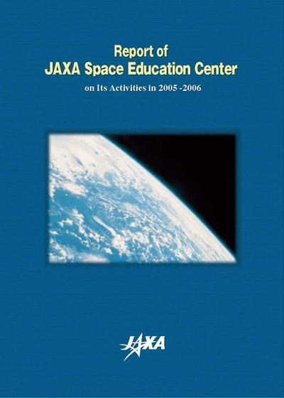 Report of JAXA Space Education Center on Its Activities in 2005-2006