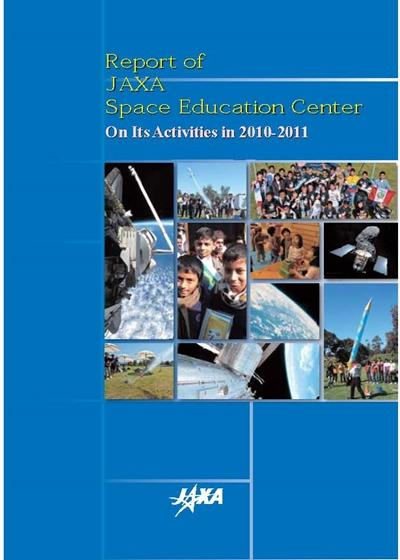 Report of JAXA Space Education Center on Its Activities in 2010-2011