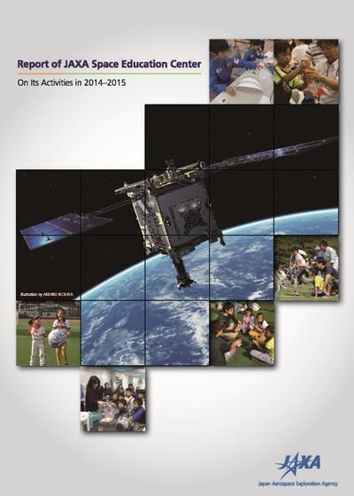 Report of JAXA Space Education Center on Its Activities in 2014-2015